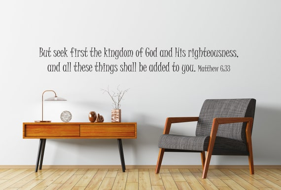 Matthew 6:33 But Seek Ye First The Kingdom of God Vinyl Wall Decal
