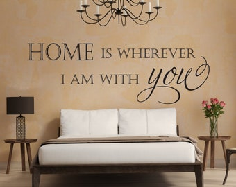 "Vinyl Wall Art Decal | ""Home is wherever I am with you"" 