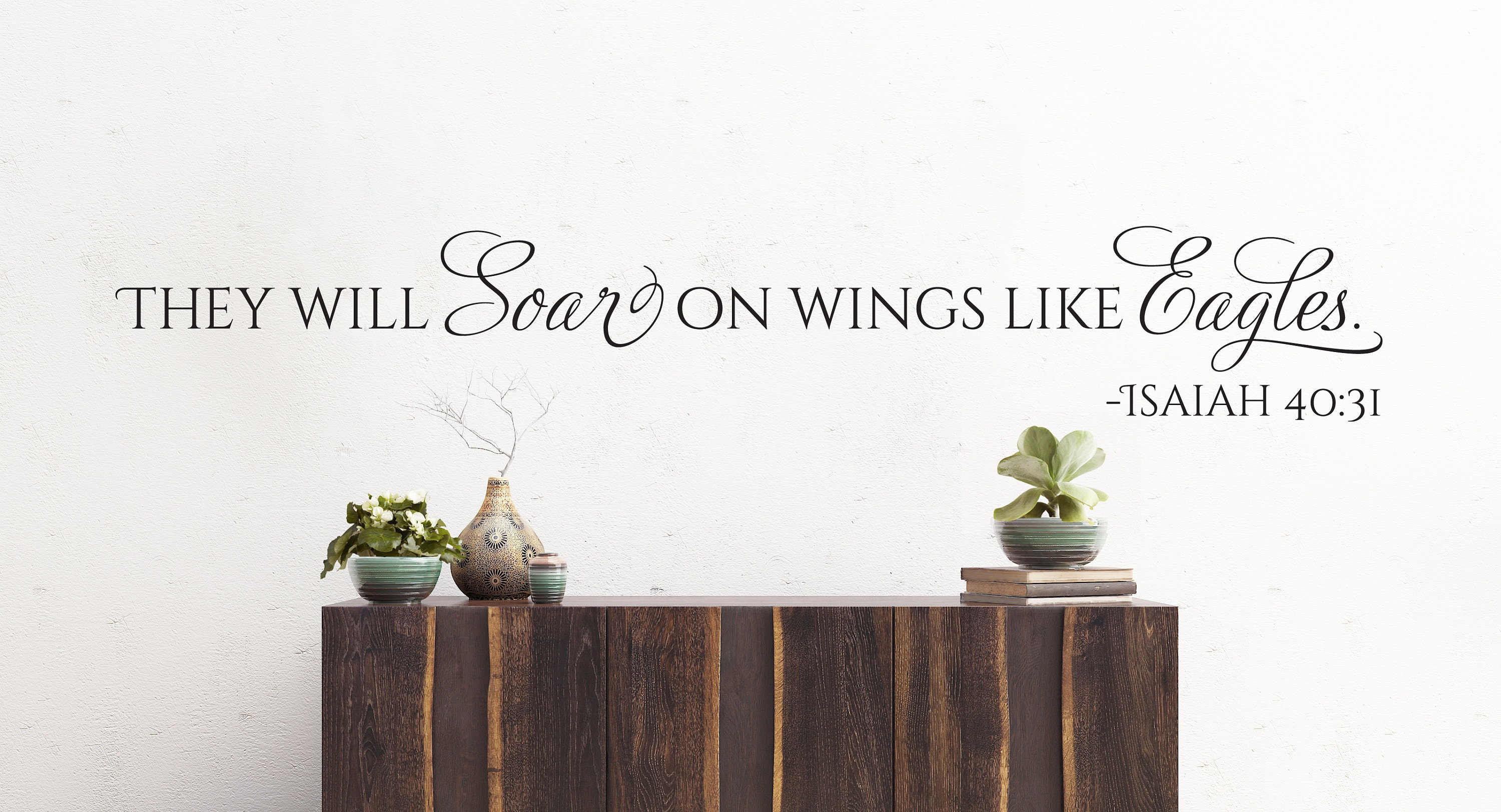 Vinyl Wall Decal Isaiah 40 31 They Will Soar On Wings