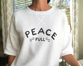 Peace Full - Short Sleeve, Open Back Sweatshirt