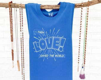 38ae5940c Then Love Saved the World - Royal Cotton Muscle Tee