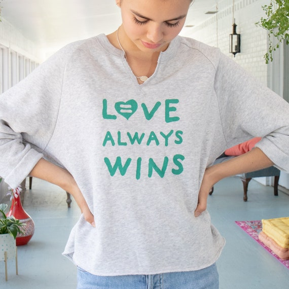 a2e15ddaf Love Always Wins Oatmeal Raw Edge Sweatshirt | Etsy