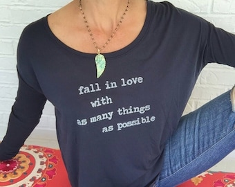 Fall In Love With As Many Things As Possible -  Flowy Navy Blue Long Sleeve Tee Shirt  -  Sizes S - 2XL