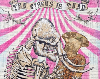 The Circus Is Dead, a limited edition signed and numbered giclee print, dark whimsical sideshow circus elephant clown