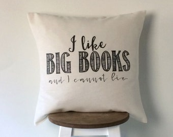 """I like big books and cannot lie pillow cover - throw pillows - quote pillow - pillowcase - cushioncase 16 x 16"""" - 40x40 cm - gift for reader"""