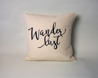 """Wanderlust pillow cover - quote pillow - pillow case / cushion case - throw pillow with quote - 16x16, 18x8, 20x20, 24x24, 26x26"""""""