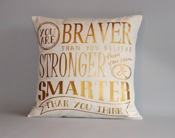 """Winnie the pooh gold pillow cover - Winnie the pooh quote """"you are braver than you believe...""""- Nursery pillow braver, stronger and smarter"""