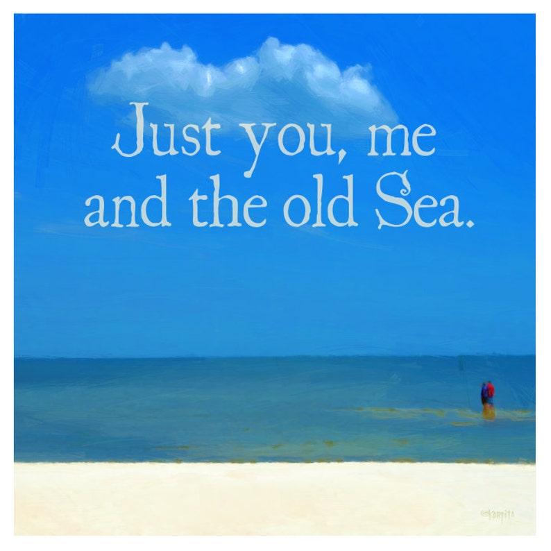 b56c5697cc Romantic Sea Quote Beach Ocean Seashore Coastal Word Art Glicee Print -  Just You Me and the Old Sea - 10x10, 16x16, 24x24 Korpita ebsq