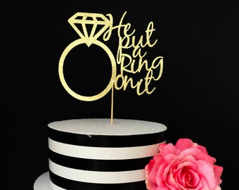 Bridal shower cake topper, He put a ring on it cake topper, Bachelorette party cake topper, engagement party cake topper, diamond ring
