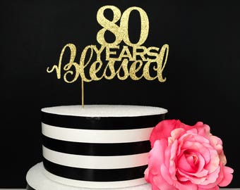 80th Birthday Cake Topper 80 Years Blessed Any Number Age