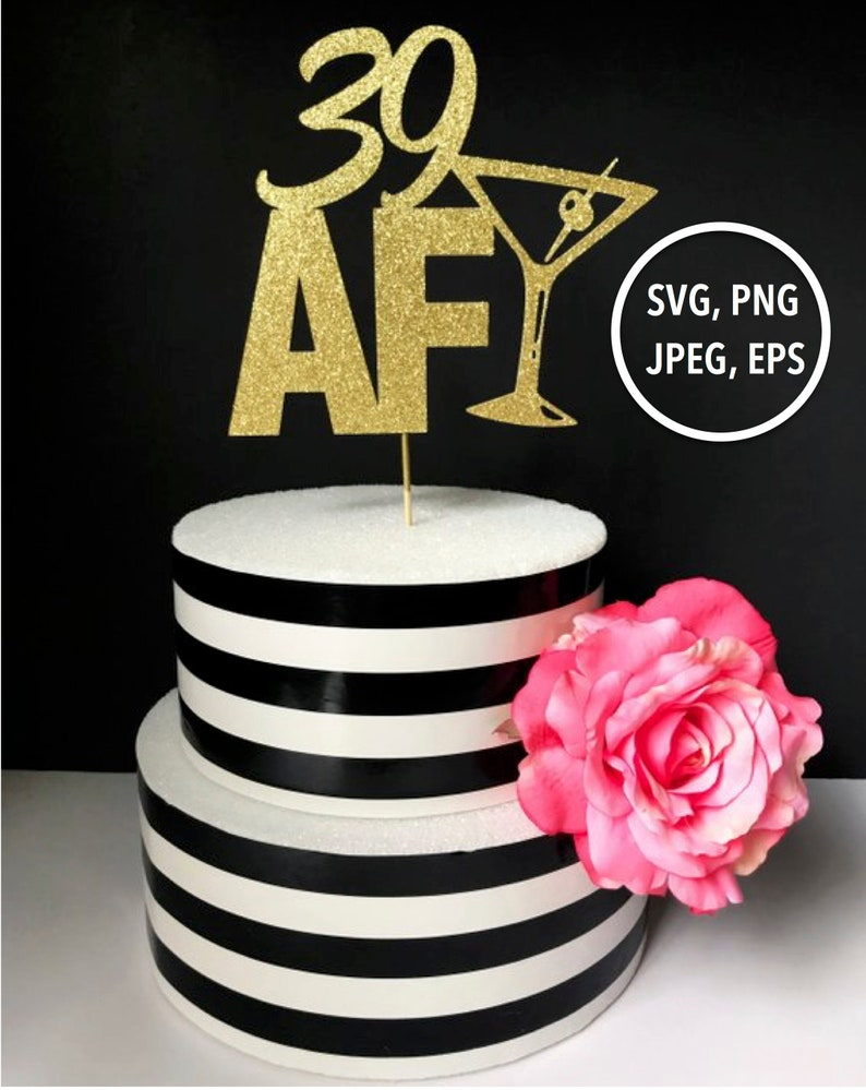 39th Birthday SVG File 39 AF Cut Cake