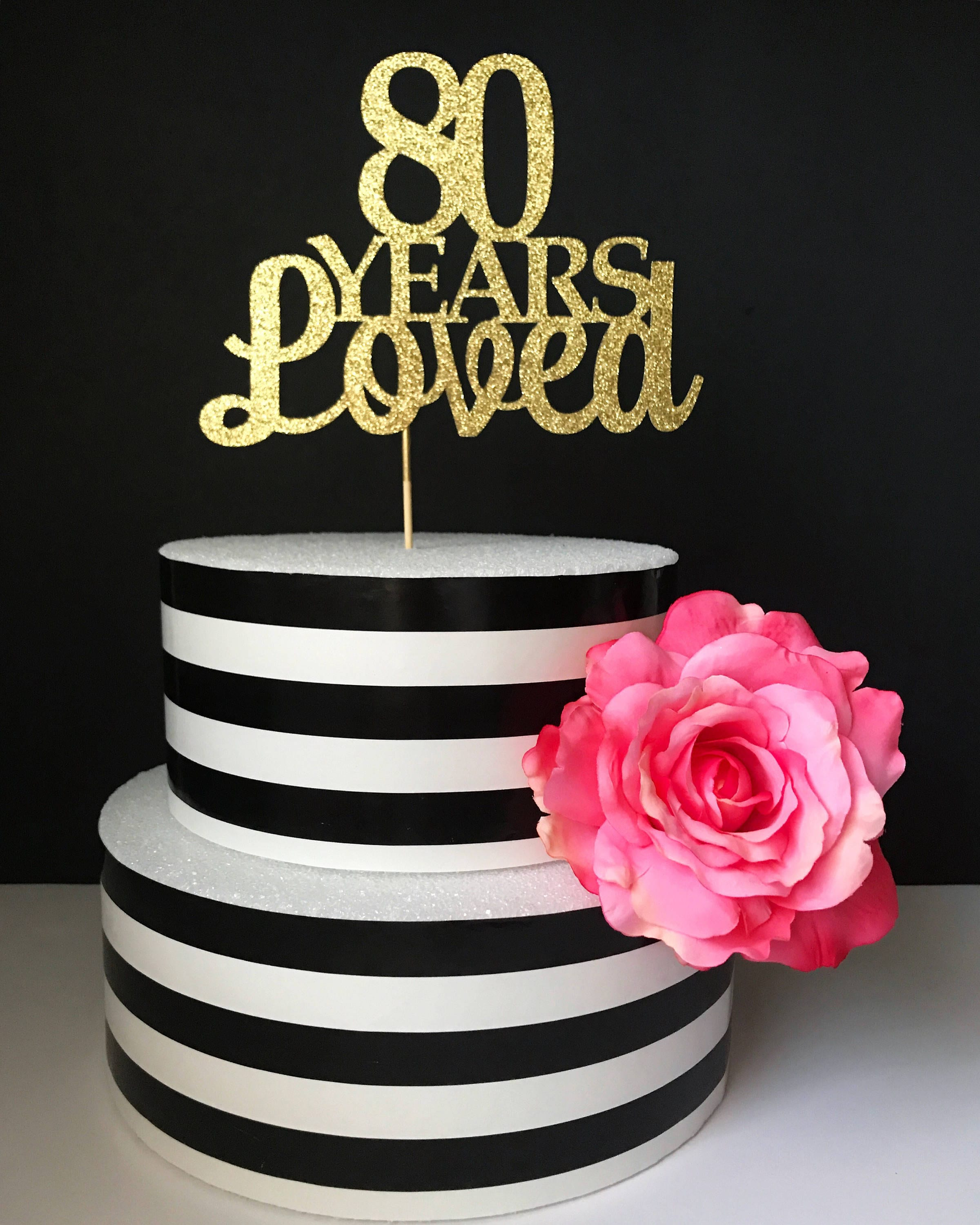 80th Birthday Cake Topper 80 Years Loved