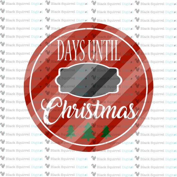 Days Until Christmas Countdown.25 Days Until Christmas Countdown Xmas Holiday Chalkboard Sign Svg Clipart Print And Cut File Stencil Silhouette Dxf Png Jpg