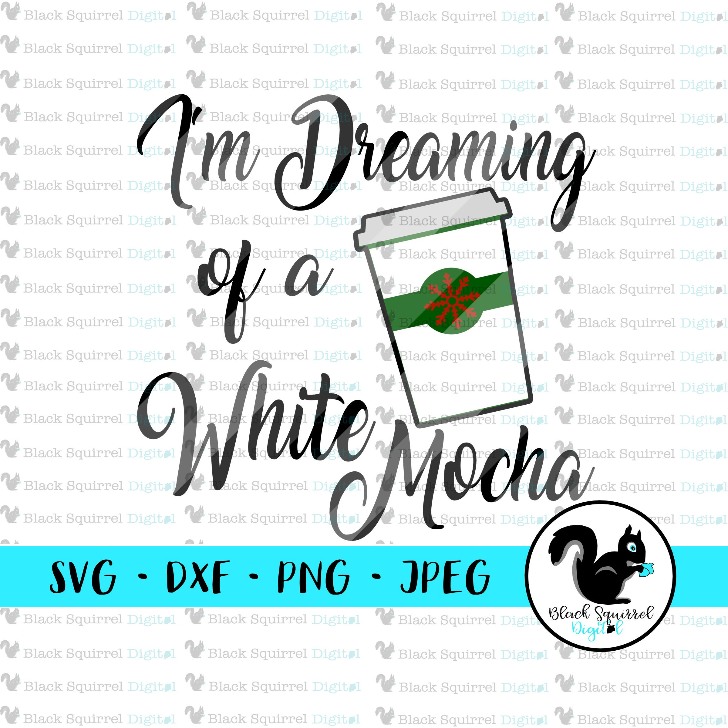 I\'m Dreaming of a White Mocha Funny Christmas saying SVG | Etsy