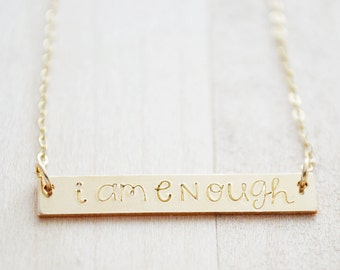 I Am Enough Necklace - Gold Filled Bar Necklace - Hand Stamped Bar Jewelry - Enough Jewelry - Inspirational Jewelry - Wanderlust Collection