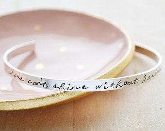 Sterling Silver Cuff Bracelet - Stars Can't Shine Without Darkness Bracelet - Hand Stamped Cuff - Motivational Bracelet - Daily Reminder