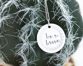 Be Brave Necklace - Sterling Silver Necklace Personalized - Christmas Gift for Daughter - Be Brave Jewelry - Womens Gift Ideas