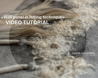 Video tutorial for wet felt wall panel, Diana Nagorna course, eco friendly wall hanging decor, boho wool felted art, guide gift for crafter