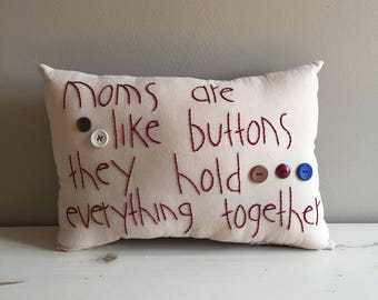 Handmade Moms Are Like Buttons They Hold Everything Together Mom Mothers Day Pillow