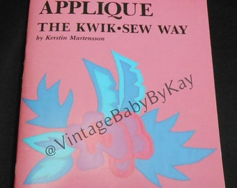 Applique the Kwik-Sew Way by Kerstin Martensson, Sewing Reference Book, Creative Uses for Applique, Vintage 1988 Kid & Adult Designs