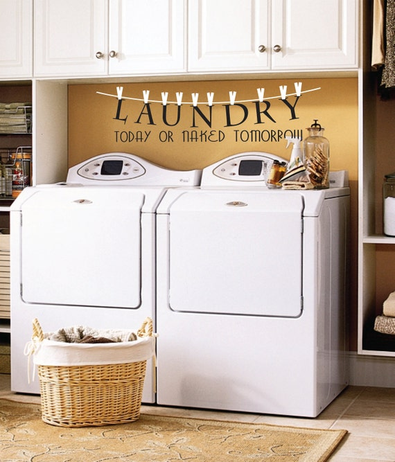 Items similar to Laundry Today or Naked Tomorrow - Laundry