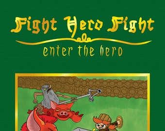 Fight Hero Fight: Enter the Hero