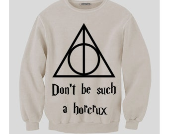 Harry Potter Don't Be Such A Horcrux Sweatshirt