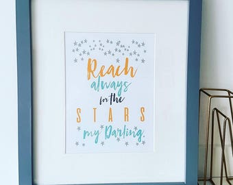 Reach Always For The Stars My Darling Typography Print
