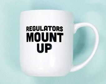 Regulators Mount Up Coffee Mug