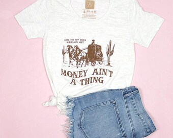 Money Ain't A Thing Women's Tee