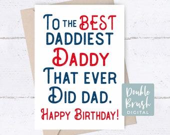 Daddy Birthday Card, Funny birthday card for Dad, Happy Birthday Father Printable Card, Digital Card Instant Download, Best Dad Card CHD011