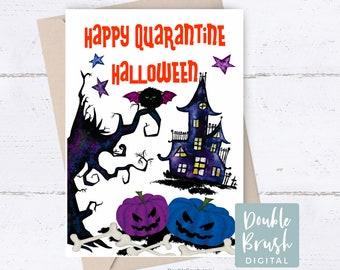 Halloween Card Printable, Happy Quarantine Halloween Funny Card, Quarantine Card Haunted House Social Distance Card Instant Download CHD013