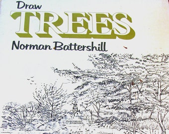 Draw Trees by Norman Battershill ~ A Beginners Guide on How To Draw Trees - Out of Print, First Edition, 1979