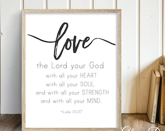 Printable, Bible Verse wall art, Scripture Printable, Scripture Art, Love the Lord your God, Luke 10:27, Home Decor printable