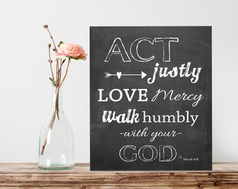 Bible Verse scripture art of Micah 6:8 Act Justly love mercy walk humbly with your God, wall decor, chalkboard printable