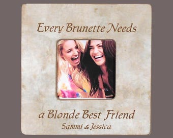 Every Brunette Needs A Blonde Best Friend Frame Etsy
