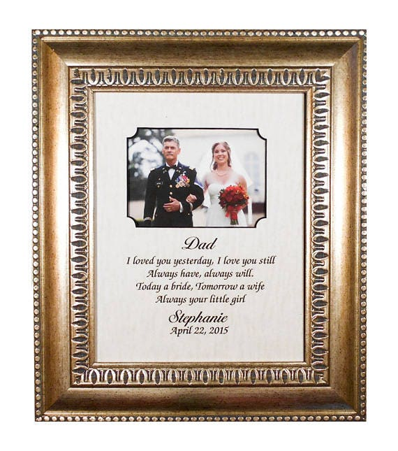 WEDDING GIFT DAD I Loved You Yesterday I Love You Still Always
