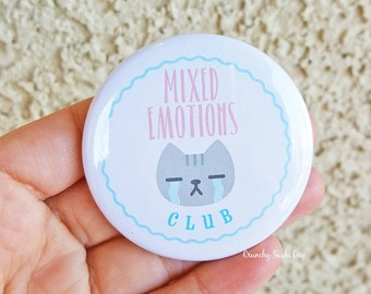 "2.25"" Mixed Emotions Club Pinback Button, Funny, Geek Button, Geekery, Button, Kawaii Button, Badges, Flare, Pin, Kawaii, Fairy Kei"