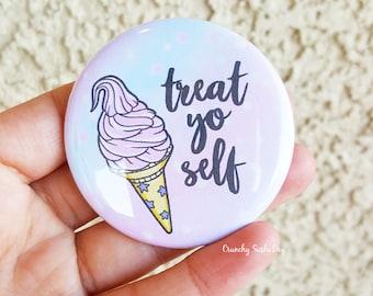 "2.25"" Treat Yo Self Pinback Button, Girl Power, Sayings, Funny, Geek Button, Geekery, Button, Kawaii Button, Badges, Flare, Pin, Kawaii"