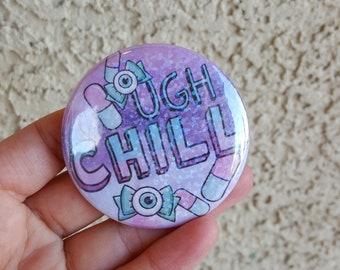 """2.25"""" Chill Pill Pinback Button, Geek Button, Geekery, Button, Kawaii Button, Badges, Flare, Pin, Kawaii, Fairy Kei, Pastel Goth"""