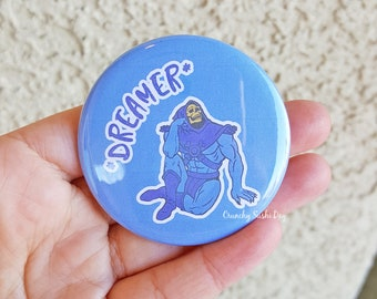 "2.25"" Skeletor Dreamer Pinback Button, Sassy, Sayings, Funny, Geek Button, Geekery, Button, Kawaii Button, Badges, Flare, Pin, Kawaii"