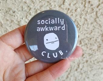 "2.25"" Socially Awkward Club Pinback Button, Sayings, Funny, Geek Button, Geekery, Button, Kawaii Button, Badges, Flare, Pin, Kawaii"