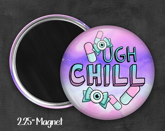 """2.25"""" Chill Pill Magnet, Geek Magnet, Geekery, Magnet Button,  Kawaii Magnet, Refridgerator Magnet, Kawaii, Fairy Kei, Pastel Goth"""
