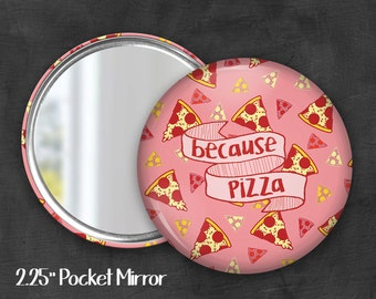 "2.25"" Because Pizza Pocket Mirror, Geek Pocket Mirror, Geekery, Mirror Button, Kawaii Mirror, Pocket Mirror, Kawaii, Fairy Kei, Pastel Goth"