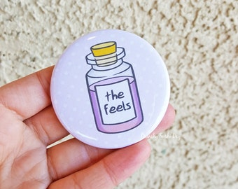 "2.25"" The Feels Pinback Button, Sayings, Funny, Geek Button, Geekery, Button, Kawaii Button, Badges, Flare, Pin, Kawaii"