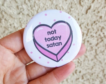 "2.25"" Not Today Satan Pinback Button, Sassy, Sayings, Funny, Geek Button, Geekery, Button, Kawaii Button, Badges, Flare, Pin, Kawaii"