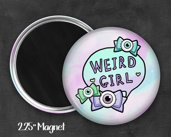 """2.25"""" Weird Girl Magnet, Geek Magnet, Geekery, Magnet Button,  Kawaii Magnet, Refridgerator Magnet, Fairy Kei, Lolita, Pastel Goth"""