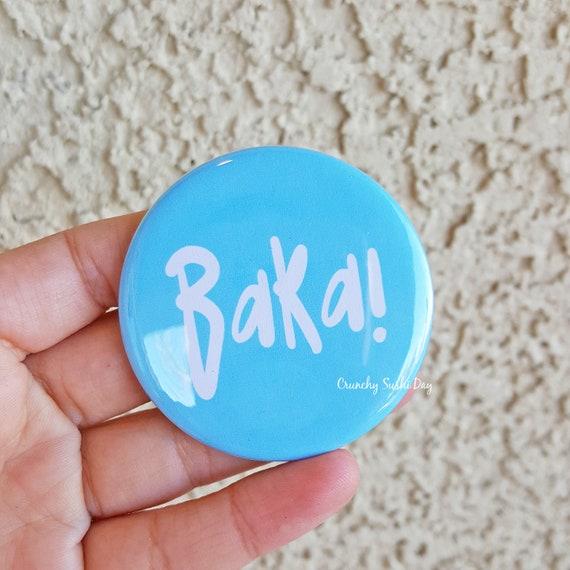 "2.25"" Baka Pinback Button, Japanese, Anime, Funny, Geek Button, Geekery, Button, Kawaii Button, Badges, Flare, Pin, Kawaii, Fairy Kei"