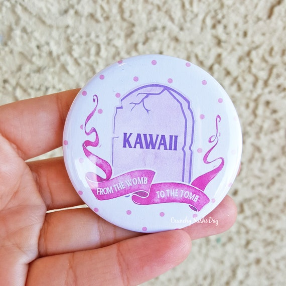 "2.25"" Kawaii From the Womb to the Tomb Pinback Button, Funny, Geek Button, Geekery, Button, Kawaii Button, Badges, Flare, Pin, Kawaii"