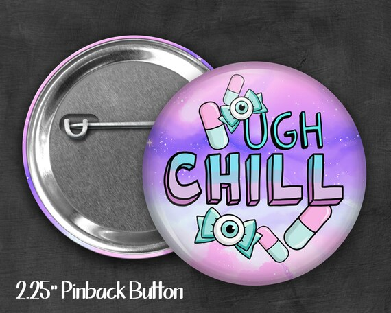 "2.25"" Chill Pill Pinback Button, Geek Button, Geekery, Button, Kawaii Button, Badges, Flare, Pin, Kawaii, Fairy Kei, Pastel Goth"
